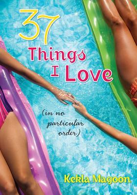37 Things I Love By Magoon, Kekla