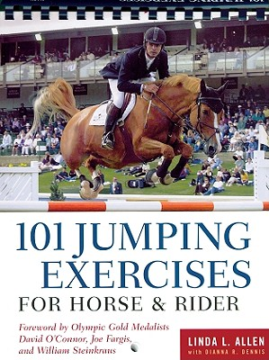 101 Jumping Exercises for Horse & Rider By Allen, Linda L./ Dennis, Dianna Robin