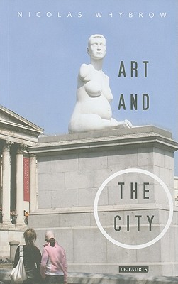 Art and the City By Whybrow, Nicolas